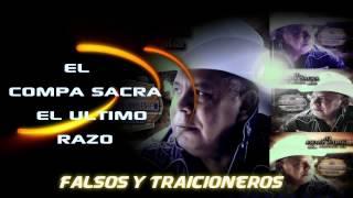 El Compa Sacra El Ultimo Razo Falsos Y Traicioneros Lo Mas Nuevo De...
