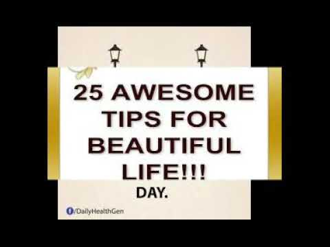 25 Awesome Tips for beautiful Life!!!