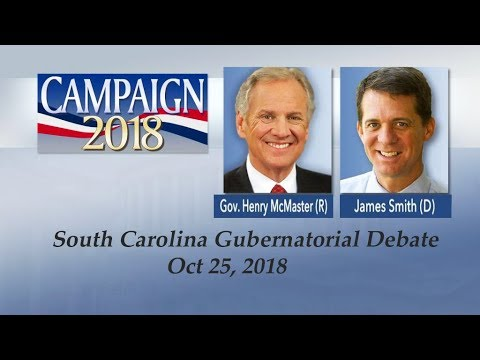 South Carolina Gubernatorial Debate Henry McMaster vs James Smith Oct 25, 2018