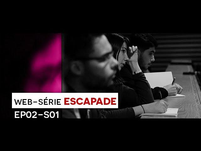 [WEB-SÉRIE] : Escapade - EP02 / S01