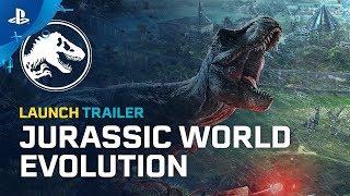 Jurassic World Evolution - Launch Trailer | PS4