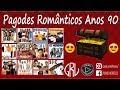 Download Seleção Pagodes Românticos Anos 90