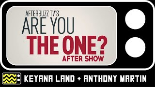 Are You The One? | Interview with Keyana Land & Anthony Martin | AfterBuzz TV