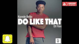 Dj Flex - Do Like That ( @TheRealDjFlex)