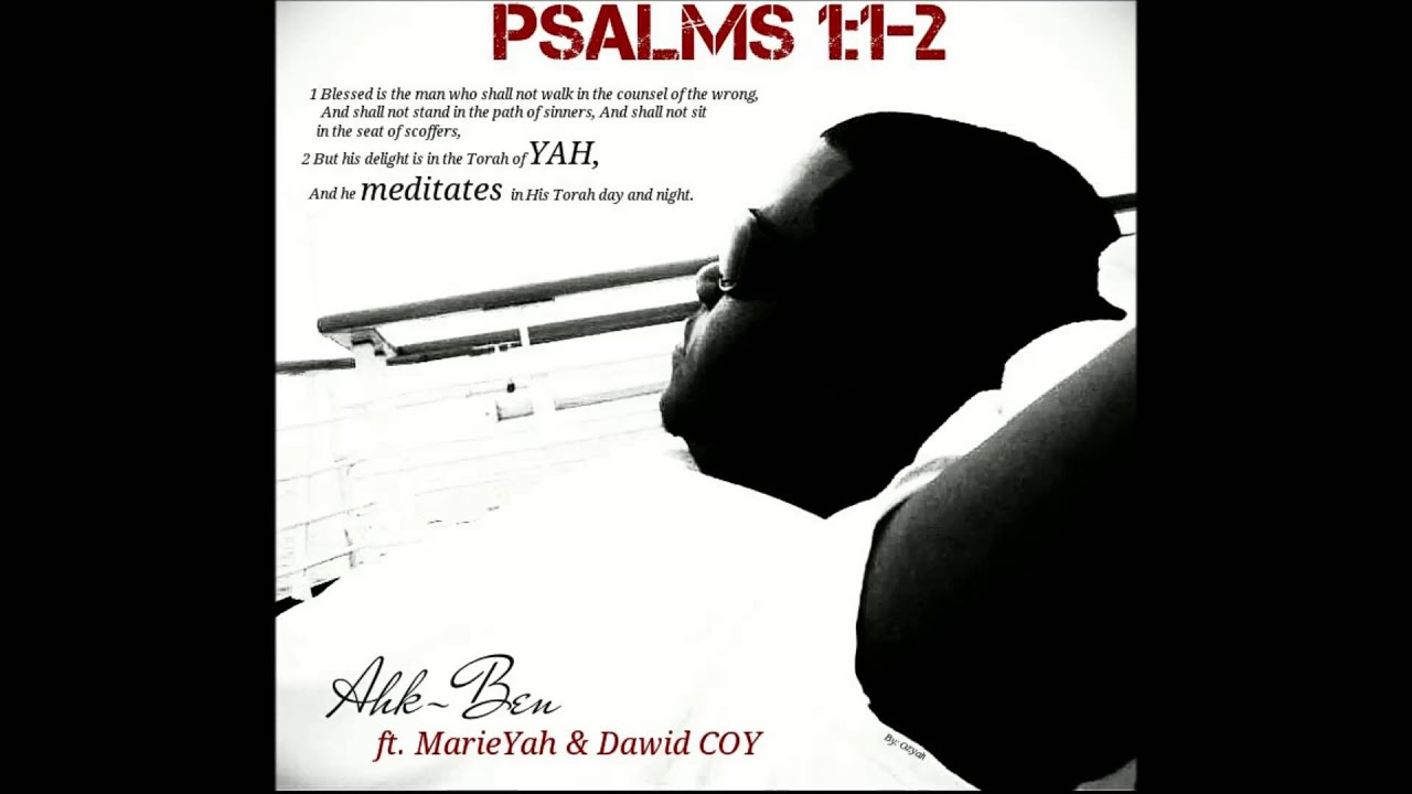 Ahk-Ben Ft. MarieYah & Dawid Child of Yah- Meditate on Yah (complete version)