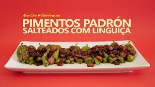 Receita de Pimentos Padrón Salteados com Linguiça
