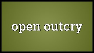 Open outcry Meaning