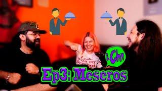 Historias de Meseros - Chisme Machin de la Chamba Ep. 3