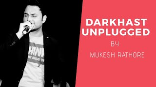 Darkhast Unplugged Cover  By Mukesh Rathore  Arijit Singh  Shivaay  Ajay Devgn