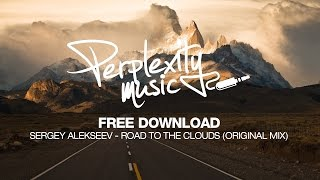 Sergey Alekseev - Road To The Clouds (Original Mix) [PMF015] [Free Download]