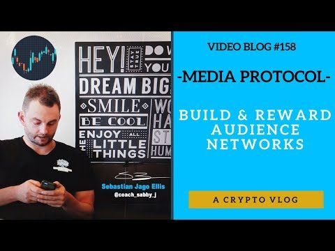 [Video Blog #158]-  Media Protocol -  Build and Reward Audience Networks (Crypto)