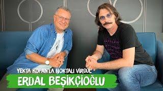 Erdal Beşikçioğlu / Behzat Ç. - Yekta Kopan ile Noktalı Virgül