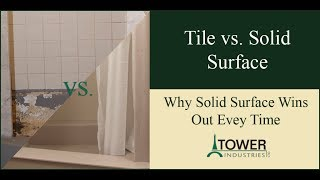 Tile vs. Solid Surface: Why Solid Surface Wins Out Every Time