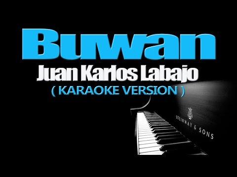 BUWAN - Juan Karlos Labajo (KARAOKE VERSION)