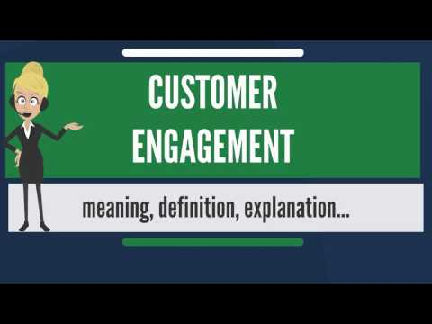 What is CUSTOMER ENGAGEMENT? What does CUSTOMER ENGAGEMENT mean?