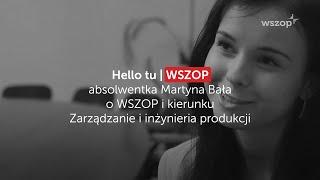 absolwentka Martyna Bała o WSZOP i kierunku Zarządzanie i inżynieria produkcji