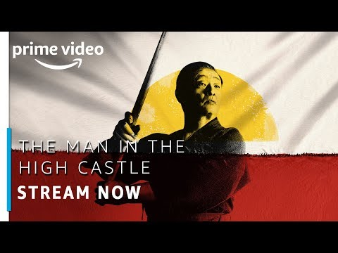 The Man In The High Castle   Stream Now    Prime Original   Amazon Prime Video