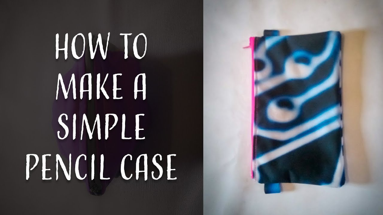 How to Make a Simple Pencil Case for Beginners