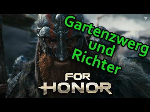 For Honor Gameplay German #12 - Gartenzwerg und Richter - Lets Play For Honor