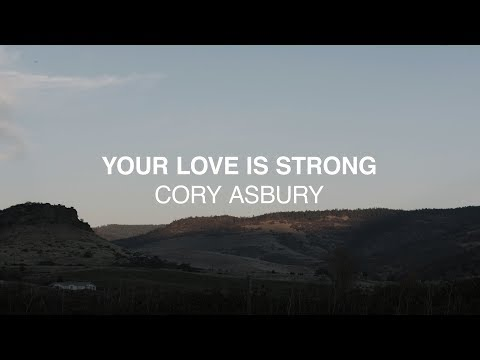 Your Love Is Strong (Official Lyric Video) - Cory Asbury | Reckless Love