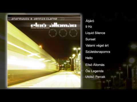 Andrewboy & Dennis Clarke - Első Állomás (teljes album)
