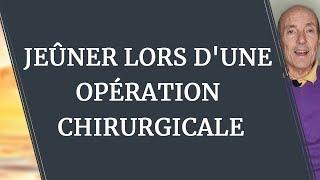 JEÛNER LORS D'UNE OPÉRATION CHIRURGICALE