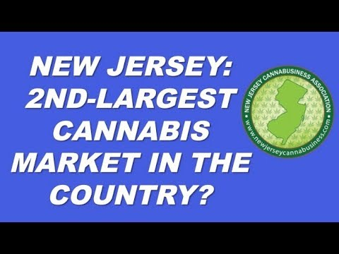 New Jersey: 2nd Largest Cannabis Market in the Country?