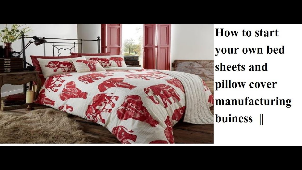 How To Start Your Own Bed Sheets And Pillow Cover Making Buiness ||चादरें  और तकिया कवर विनिर्माण ||
