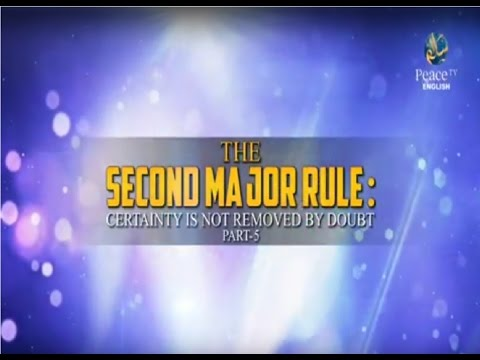 The Second Major Rule: Certainty is not Removed by Doubt, Part 5, Assim Al Hakeem