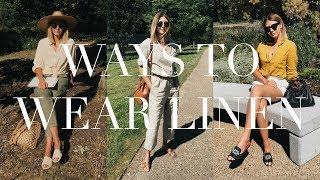 5 ways to wear linen this summer linen lookbook