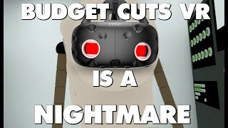 Budget Cuts VR Is An Absolute Nightmare - This Is Why thumbnail