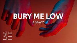 Download 8 Graves - Bury Me Low (Lyrics)