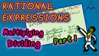 Rational Expressions 6 Multiplying and Dividing 1 of 3