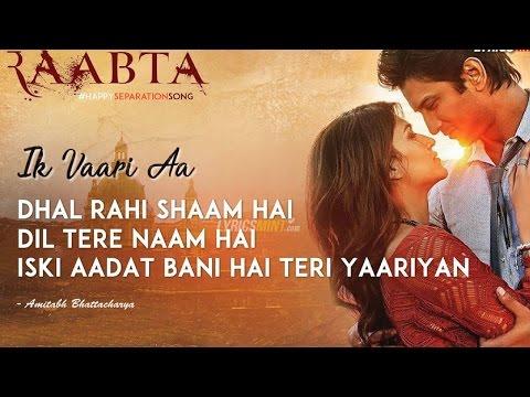 Ik Vaari Aa FULL SONG WITH LYRICS | Arijit Singh | PRITAM | Raabta Movie 2017 | Lyrical Video