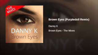 Brown Eyes (Purpledoll Remix)