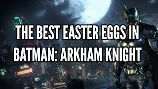 The Best Easter Eggs In Batman: Arkham Knight