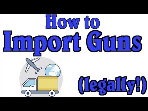 How to Import Guns into the US (Legally!)