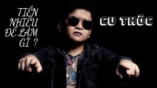 Tiền Nhiều Để Làm Gì - Cu Thóc | Official Music Video ( nhạc phim Thiếu Gia Chấm Phẩy )