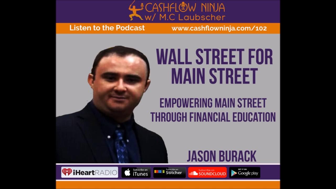 102: Jason Burack: Empowering Main Street Through Financial Education