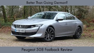 Better Than Going German? Peugeot 508 Fastback Review