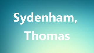 Sydenham, Thomas - Medical Meaning and Pronunciation