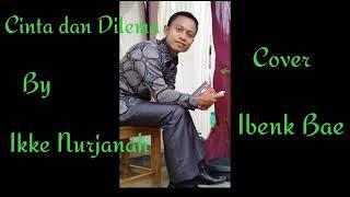 CINTA DAN DILEMA By Ikke Nurjanah Cover Ibenk Bae