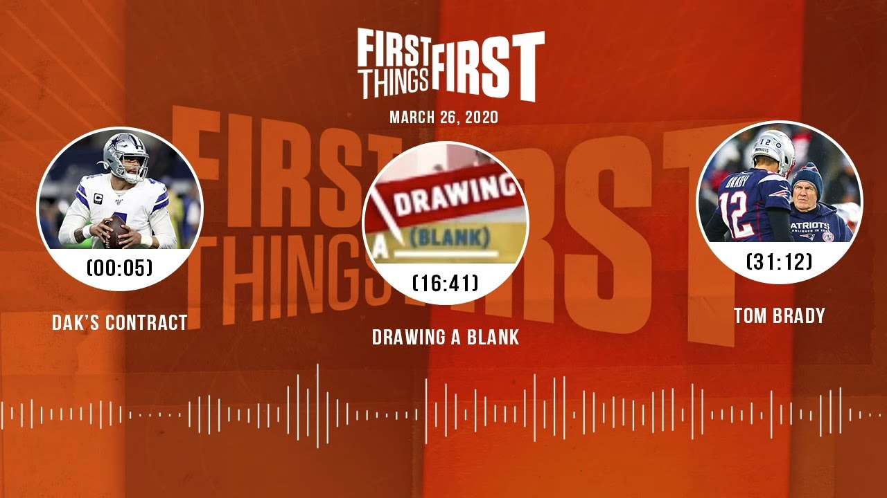 Dak's contract, Drawing A Blank, Tom Brady (3.26.20) | FIRST THINGS FIRST Audio Podcast