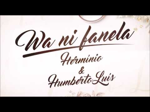 Hermínio & Humberto Luís - Wa Ni Fanela