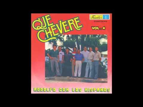 QUÉ CHEVERE   VOL  4   Rodolfo con Los Hispanos   1982