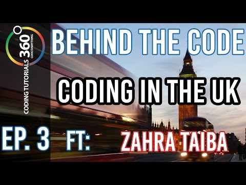 Behind the Code: Ep. 3 - Coding in the UK  ft. Zahra Taiba