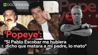 """'Popeye': """"Si Pablo Escobar me hubiera dicho que matara a mi padre, lo mato"""" - Documental"""