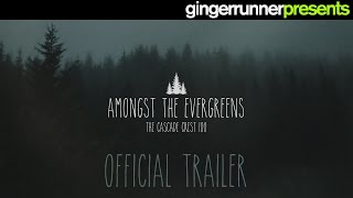 AMONGST THE EVERGREENS | The Cascade Crest 100 (OFFICIAL TRAILER)