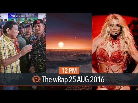 Duterte, Proxima Centauri, Britney Spears | 12PM wRap