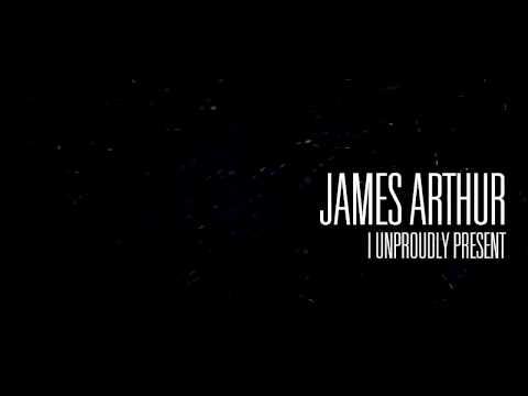 James Arthur - I unproudly present